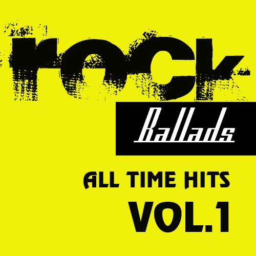 Rock Ballads: All Time Hits.Vol.1